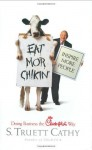 Eat Mor Chikin: Inspire More People Assumed 1st Editio edition by S. Truett Cathy (2002) Hardcover - S. Truett Cathy