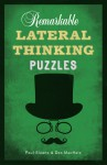 Remarkable Lateral Thinking Puzzles - Paul Sloane, Des MacHale