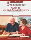 Weiss Ratings' Guide to Life and Annuity Insurers: A Quarterly Compilation of Insurance Company Ratings and Analyses - Grey House Publishing, Weiss Ratings Inc. Staff