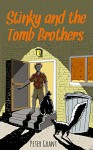 Stinky and the Tomb Brothers (Stinky Stories Book 56) - Peter Grant, Waylon Bacon