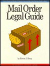 Mail Order Legal Guide - Edwin J. Keup, Constance C. Dickinson, Edwin J. Keup