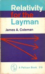 Relativity for the Layman - James A. Coleman