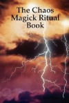 The Chaos Magick Ritual Book - Kuriakos