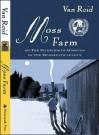 Moss Farm Or The Mysterious Missives of the Moosepath League - Van Reid, Jeff Suntala