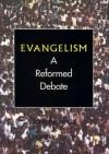 Evangelism A Reformed Debate - John Kennedy, Horatius Bonar