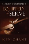 Equipped to Serve - Ken Chant