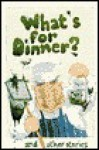 What's for Dinner?: And Other Stories - Mick Inkpen, Joan Aiken