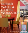 House Beautiful Walls & Floors Workshop - Tessa Evelegh, Tessa Evelegh