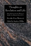 Thoughts on Revelation and Life: Being Selections from the Writings of Brooke Foss Westcott, D.D, D.C.L - Brooke Foss Westcott, Stephen Phillips