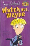 Watch Out, Wayne - Jenny Oldfield, Neal Layton