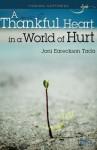A Thankful Heart in World of Hurt - Joni Eareckson Tada