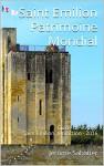 Saint Emilion Patrimoine Mondial: Guide de voyage Saint Emilion, Juridiction - Edition 2016 (French Edition) - Jérôme Sabatier