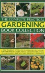 The Complete Practical Gardening Book Collection: A How-To Library of Ten Step-By-Step Books on Planting for Every Type of Garden, Terrace and Contain - Andrews Mikolajski, Richard Bird, Jackie Matthews