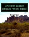 Superstition Mountains Photos and Points of Interest - Mitchell Waite