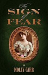 The Sign Of Fear The Adventures Of Mrs.Watson With A Supporting Cast Including Sherlock Holmes, Dr.Watson And Moriarty - Molly Carr