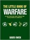 The Little Book of Warfare - David L. Owen