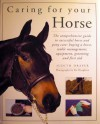 Caring for Your Horse: The Comprehensive Guide to Successful Horse and Pony Care : Buying a Horse, Stable Managements, Equipment, Grooming and First Aid - Judith Draper, Kit Houghton