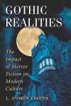 Gothic Realities: The Impact of Horror Fiction on Modern Culture - L. Andrew Cooper