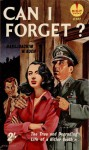 Can I Forget?: The True and Degrading Life of a Hitler Youth - Hans-Joachim Wolfgang Koch