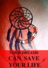 Your Dreams Can Save Your Life - Anna Mancini, Cristiane Mancini, James Greenfield