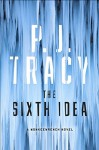 The Sixth Idea (A Monkeewrench Novel) - P.J. Tracy
