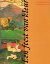 Een feest van kleur: Post-impressionisten uit particulier bezit - John Sillevis, Hans Verbeek, Hans Kraan