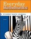 Everyday Mathematics: Student Math Journal, Grade 3, Vol. 1 - Jean Bell, Max Bell, Amy Dillard, Andy Isaacs, James McBride