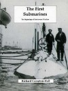 The First Submarines - Richard Compton-Hall