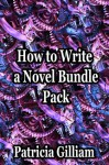 How to Write a Novel Bundle Pack (The Novel Workshop) - Patricia Gilliam