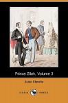 Prince Zilah, Volume 3 (Dodo Press) - Jules Claretie