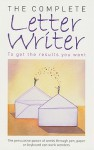 The Complete Letter Writer: To Get the Results You Want - Foulsham
