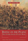 Battle on the Plains: The United States Plains Wars - Robert O'Neill, Charles M. Robinson III