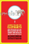 Always Follow the Elephants: More Surprising Facts and Misleading Myths about Our Health and the World We Live In - Anahad O'Connor
