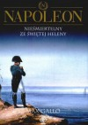 Napoleon. Tom 4 - Nieśmiertelny ze Świętej Heleny - Max Gallo