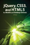 jQuery, CSS3, and HTML5 for Mobile and Desktop Devices: A Primer - Oswald Campesato