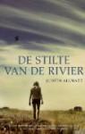 De stilte van de rivier - Judith Allnatt, Erica van Rijsewijk