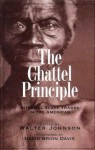 The Chattel Principle: Internal Slave Trades in the Americas - Walter Johnson
