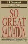 So Great Salvation: Understanding God's Redemptive - J.F. Strombeck
