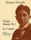 Sonata No. 1 in C Minor: For Organ - Herbert Howells, Graham Matthews, Robin Wells