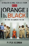 Orange Is the new black : My time in a women's prison - Piper Kerman