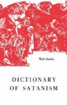 Dictionary of Satanism - Wade Baskin