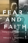 Fear and Faith: Finding the Peace Your Heart Craves - Trillia J. Newbell