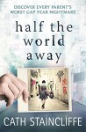 Half the World Away - Cath Staincliffe