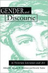 Gender and Discourse in Victorian Literature and Art - Antony H. Harrison