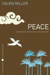 Peace: Cultivating Spirit-Given Character - Calvin Miller