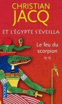 Le feu du scorpion (Et l'Egypte s'éveilla, #2) - Christian Jacq