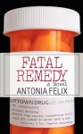 Fatal Remedy - Antonia Felix