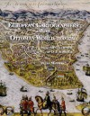 European Cartographers and the Ottoman World, 1500-1750: Maps from the Collection of O.J. Sopranos - Ian Manners