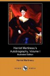 Harriet Martineau's Autobiography, Volume I (Illustrated Edition) (Dodo Press) - Harriet Martineau
