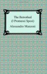 The Betrothed (I Promessi Sposi) - Alessandro Manzoni